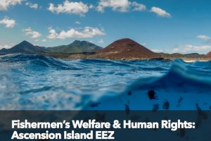 Human Rights at Sea has published its report into the welfare and human rights of fishermen operating within the Ascension Island EEZ - @ Fiskerforum